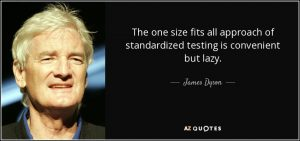 quote-the-one-size-fits-all-approach-of-standardized-testing-is-convenient-but-lazy-james-dyson-8-45-55